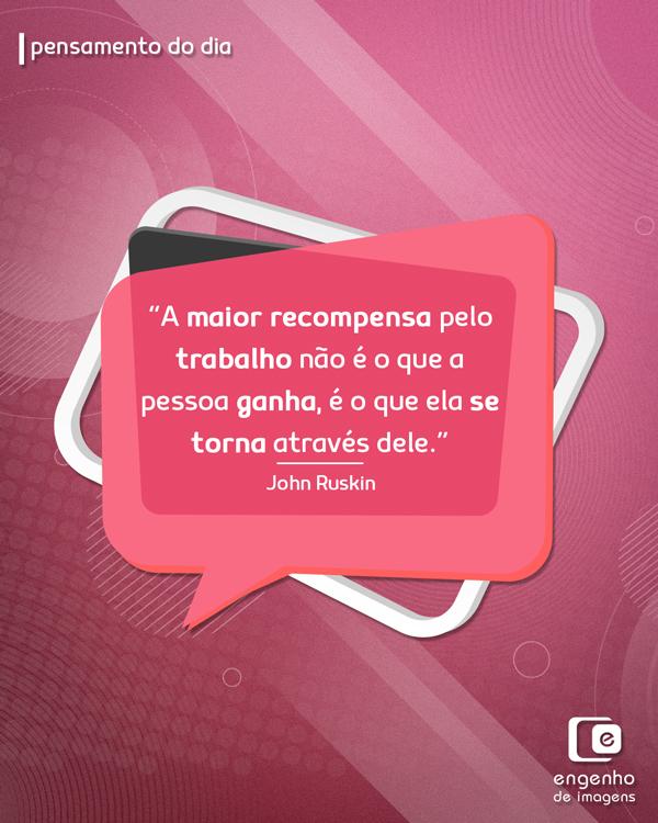 #pensamentododia: John Ruskin para te inspirar e motivar.
