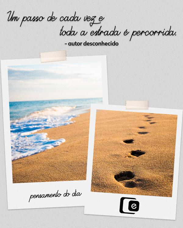 #pensamentododia: um passo de cada vez
